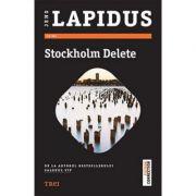 Stockholm Delete - Jens Lapidus. De la autorul bestsellerului Salonul VIP