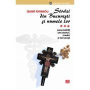 Strazi din Bucuresti si numele lor. PersonalitatI ale Bisericii. Medici si farmacisti - Aurel Ionescu