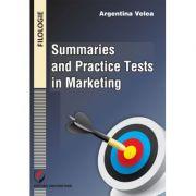 Summaries and practice tests in marketing - Argentina Velea
