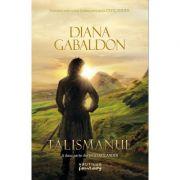 Talismanul (Seria Outlander, partea a II-a) - DIANA GABALDON
