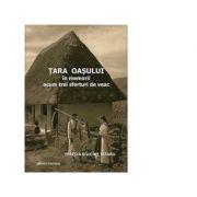 Tara Oasului in memorii acum trei sferturi de veac - Teresa Bolchis Tataru
