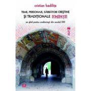 Teme, personaje, sarbatori crestine si traditionale romanesti - Cristian Badilita