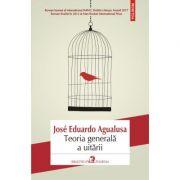 Teoria generala a uitarii - Jose Eduardo Agualusa Traducere din limba portugheza de Simina Popa