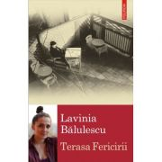 Terasa Fericirii - Lavinia Balulescu