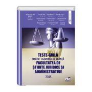 Teste grila pentru examenul de licenta facultatea de stiinte juridice si administrative 2018