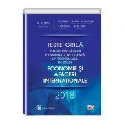 Teste Grila pentru pregatirea examenului de licenta la programul de studii Economie si Afaceri Internationale 2018