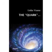 The Quark - Lidia Vianu