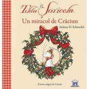 Tilda Soricela. Un miracol de Craciun - Andreas H. Schmachtl
