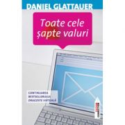 Toate cele sapte valuri. Continuarea bestsellerului Dragoste virtuala - Daniel Glattauer