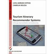 Tourism Itinerary Recommender Systems - In the age of personalization and crowdsourcing - Liviu-Adrian Cotfas