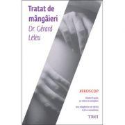 Tratat de mangaieri - Dr. Gerard Leleu. Traducere de Aliza Ardeleanu