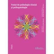 Tratat de psihologie clinica si psihopatologie - Serban Ionescu. Traducere de Aliza Peltier