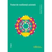 Tratat de rezilienta asistata - Editie Coordonata de Serban Ionescu
