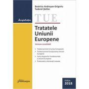 Tratatele Uniunii Europene. Editie actualizata la 19 septembrie 2018