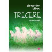 Trecere - Alexander Bibac