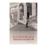 Trilogia valorilor - Lucian Blaga