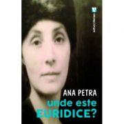 Unde este Euridice? - Ana Petra