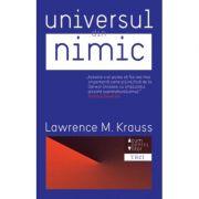 Universul din nimic - Lawrence M. Krauss. Traducere de Constantin Dumitru-Palcus