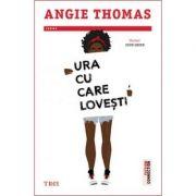 Ura cu care lovesti - Angie Thomas. Traducere de Alecsandra Beizadea