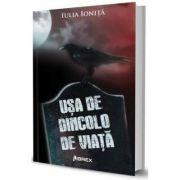 Usa de dincolo de viata - Iulia Ionita