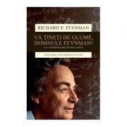 Va tineti de glume, domnule Feynman! - Richard P. Feynman