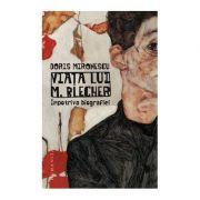 Viata lui M. Blecher. Impotriva biografiei - Doris Mironescu