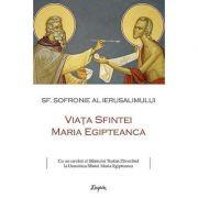 Viata Sfintei Maria Egipteanca- sf. Sofronie al Ierusalimului