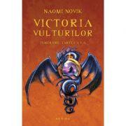 Victoria vulturilor (Seria Temeraire), partea a V-a - Naomi Novik