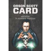 Vorbitor in numele mortilor (Seria Jocul lui Ender, partea a II-a, hardcover) - Orson Scott Card