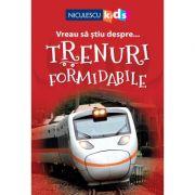 Vreau sa stiu despre... Trenuri Formidabile - Thea Feldman (adaptare)