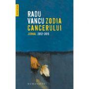 Zodia Cancerului. Jurnal 2012–2015 - Radu Vancu