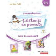 @vacantadeiarna. eu – Calatorii de poveste. Caiet de antrenament: Limba si literatura romana, Matematica. Clasa a III-a