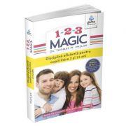 1-2-3 Magic. Ghid pentru parinti - Thomas W. Phelan