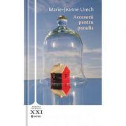 Accesorii pentru paradis - Marie-Jeanne Urech
