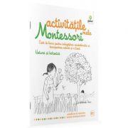 Activitatile mele Montessori. Natura si botanica - Eve Herrmann