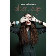 Alter. Ego. - Ana Manescu