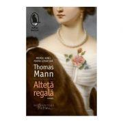 Alteta regala - Thomas Mann