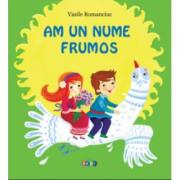Am un nume frumos - Vasile Romanciuc