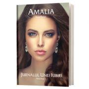 Amalia. Jurnalul unei Iubiri. Volumul I - Liza Karan