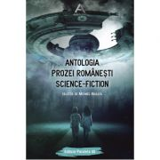 Antologia prozei romanesti science-fiction - Michael Haulica