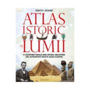 Atlasul istoric al lumii - Simon Adams