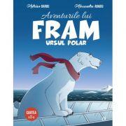 Aventurile lui Fram, ursul polar. Cartea a 2-a - Adrian Barbu