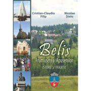 Belis. Frumusetea Apusenilor. Istorie si traditie - Cristian-Claudiu Filip, Nicolae Steiu