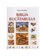 Biblia Bucatarului - Norma MacMillan