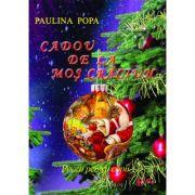 Cadou de la Mos Craciun. Poezii pentru copii - Paulina Popa