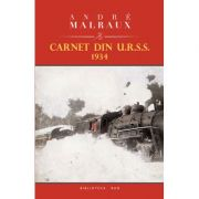 Carnet din URSS 1934 - Andre Malraux