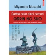 Cartea celor cinci cercuri. Gorin no Sho. Editia a IV-a, revazuta si adaugita - Miyamoto Musashi