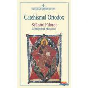 Catehismul ortodox - Sfantul Filaret Mitropolitul Moscovei