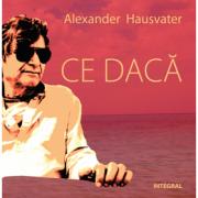 Ce daca - Alexander Hausvater