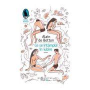Ce se intampla in iubire - Alain de Botton
